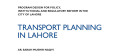 Position Paper – ii This report presents a vision for the transportation system of Lahore twenty years ahead with strategies and recommendations for realization of that vision. It is based […]