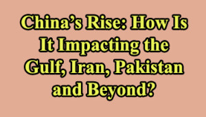 Abstract In the past three decades, China's rise has evoked diverging interpretations of how its ascent as a global superpower is impacting or could impact relations with the Gulf and […]